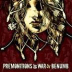 Premonitions Of War & Benumb