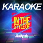 Karaoke - In The Style Of Aaliyah