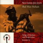 Southern Journey Vol. 5: Bad Man Ballads
