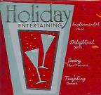 Holiday Entertaining Vol 1