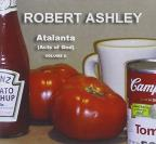 Robert Ashley: Atalanta (Acts of God), Vol. 2