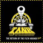 Return Of The Filth Hounds...