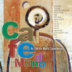 Sunnyside Cafe Series: Cafe Mundo/An Electro World Experience