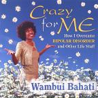 Crazy for Me: How I Got Over Bipolar Disorder And Other Life Stuff