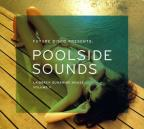 Future Disco Presents: Poolside Sounds, Vol. 2