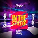 Roar (In The Style Of Katy Perry) [karaoke Version] - Single