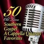 50 Old Time Southern Gospel A Cappella Quartet Favorites