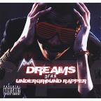 Dreams of An Underground Rapper