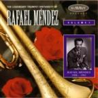 Legendary Trumpet Virtuosity of Rafael Mendez Volume I