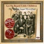 Get on Board Little Children: The Modern Gospel Recordings