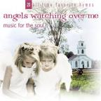 Music For The Soul: Angels Watching Over Me