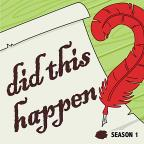 Did This Happen?-The Complete Season 1