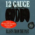 12 Gauge Goddo: Blasts from the Past