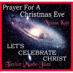 Let's Celebrate Christ and Prayer for a Christmas Eve