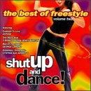 Shut Up And Dance! The Best Of Freestyle, Vol. 2