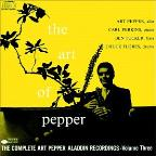 Art Of Pepper: The Complete Art Pepper Aladdin Recordings-Vol.3