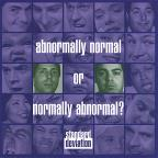 Abnormally Normal Or Normally Abnormal?