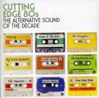 Cutting Edge 80s: The Alternative Sound of the Decade