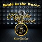Wade In The Water (In The Style Of Eva Cassidy) [karaoke Version] - Single