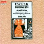 Dvorak: Symphony No. 6; The Noon Witch
