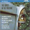 Ghost in the Machine: Music by John Woolrich