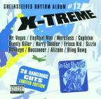 X - Treme: Greensleeves Rhythm Album, Vol. 12