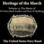 Heritage Of The March, Volume 15 The Music Of The Us Navy Band Leaders & Rydberg