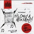 It's Only a Mixtape: Mixed by Paul Jackson