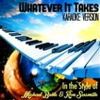 Whatever It Takes (In The Style Of Michael Buble & Ron Sexsmith) [karaoke Version] - Single