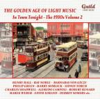 Golden Age of Light Music: The 1930s, Vol. 2 - In Town Tonight