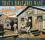 'That's What They Want' Jook Joint Blues: Good Time Rhythm & Blues 1943-1956