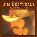 Very Best of Jim Weatherly: The Need to Be