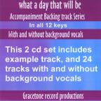What A Day That Will Be Accompaniment Backing Track Series