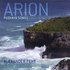 Arion: Pushkin Songs by Alexander Feht (Disc 1)
