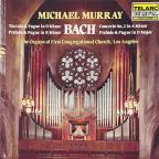 Bach: Toccata & Fugue in D minor; Prelude & Fugue in B minor; Concerto No. 2 in A minor; Prelude & Fugue in D major