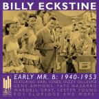 Early Mr. B: 1940 - 1953