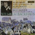 Wilhelm Backhaus Plays Schubert, Schumann and Beethoven