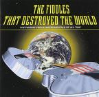 Fiddles That Destroyed the World