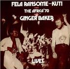 Fela With Ginger Baker Live: The Africa 70