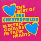 Electric Guitars In Their Hearts: The Best Of The Chesterfields