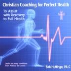 Christian Coaching for Perfect Health