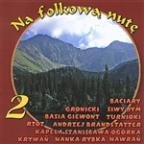 Na Folkowa Nute Vol.2  (Highlanders Music From Poland)