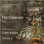 Fay Claassen Sings Two Portraits of Chet Baker Vol. 2