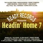 Ready Records Presents Headin' Home 7