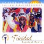 Caribbean Voyage: Trinidad - Carnival Roots: The 1962 Field Recordings