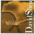 David Shea: Classical Works