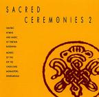 Sacred Ceremonies, Vol. 2: Tantric Hymns & Music Of Tibetan Buddhism