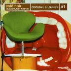 Cafe Noir: Cocktail & Lounge V.1