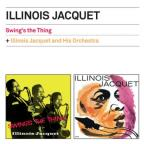 Swing's the Thing/Illinois Jacquet & His Orchestra