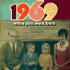 When You Were Born 1969